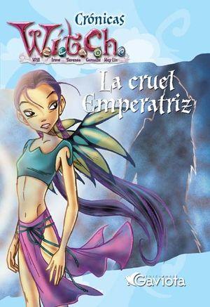 CRONICAS WITCH - LA CRUEL EMPERATRIZ - GAVIOTA