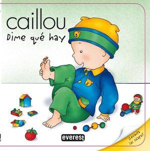 DIME QUE HAY CAILLOU