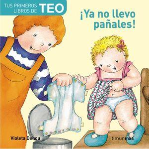 YA NO LLEVO PAÑALES/ TEO