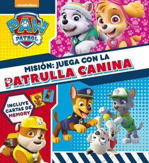 MISIÓN: JUEGA CON LA PATRULLA CANINA (PAW PATROL - PATRULLA CANINA. LIBRO REGALO