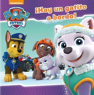¡HAY UN GATITO A BORDO! (PAW PATROL - PATRULLA CANINA. PRIMERAS LECTURAS)