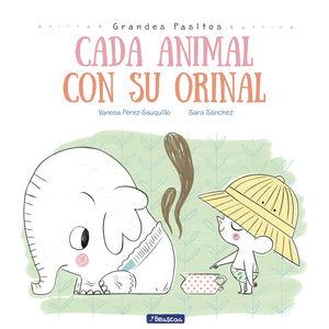 CADA ANIMAL CON SU ORINAL (GRANDES PASITOS. ÁLBUM ILUSTRADO)