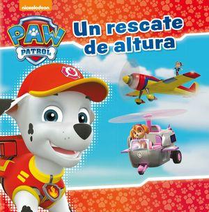 UN RESCATE DE ALTURA (PAW PATROL - PATRULLA CANINA. PRIMERAS LECTURAS)