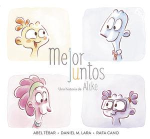 MEJOR JUNTOS UNA HISTORIA DE ALIKE