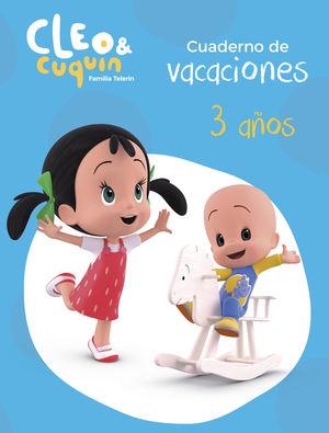 CUADERNO DE VACACIONES CLEO Y CUQUIN - 3 AÑOS (CLEO Y CUQUÍN. ACTIVIDADES)