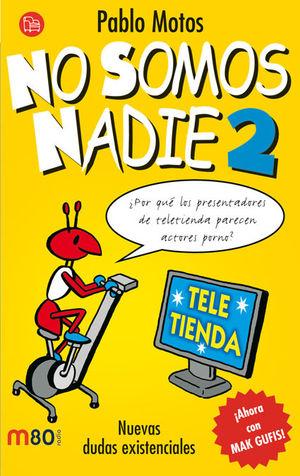 NO SOMOS NADIE 2