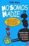 NO SOMOS NADIE PDL