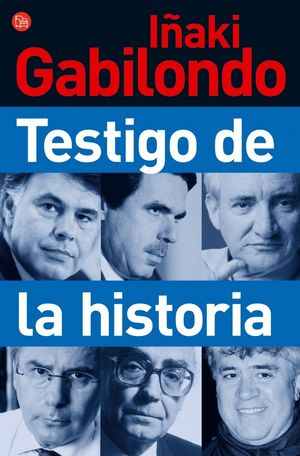 TESTIGO DE LA HISTORIA. IÑAKI GABILONDO. PUNTO DE LECTURA