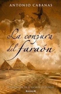 CONJURA DEL FARAON. ANTONIO CABANAS. EDICIONES B