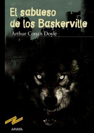 EL SABUESO DE LOS BASKERVILLE. ANAYA. TUS LIBROS. ARTHUR CONANA DOYLE