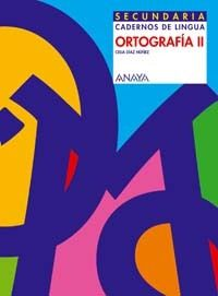ORTOGRAFÍA II, ESO (GALICIA). CADERNOS DE LINGUA