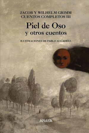 PIEL DE OSO Y OTROS CUENTOS -CUENTOS COMPLETOS III