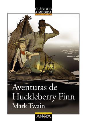 AVENTURAS DE HUCKLEBERRY FINN / CLASICOS A MEDIDA