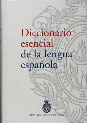DICCIONARIO ESENCIAL DE LA LENGUA ESPAÑOLA/ REAL ACADEMIA ESPAÑOLA