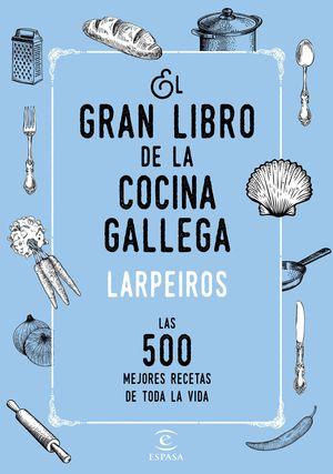 EL GRAN LIBRO DE LA COCINA GALLEGA LARPEIROS