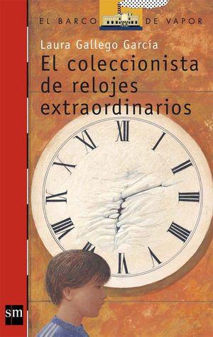 EL COLECCIONISTA DE RELOJES EXTRAORDINARIOS - LAURA GALLEGO GARCIA - SM ( BARCO DE VA