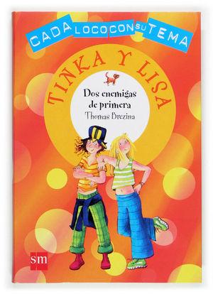 DOS ENEMIGAS DE PRIMERA. TINKA Y LISA - THOMAS BREZINA - SM