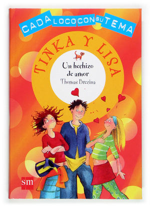 UN HECHIZO DE AMOR. TINKA Y LISA - THOMAS BREZINA - SM