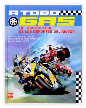 A TODO GAS/ ENCICLOPEDIA DE DEPORTES DEL MOTOR SM