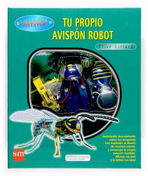 TU PROPIO AVISPON ROBOT/ TALLER DEL INVENTOR SM