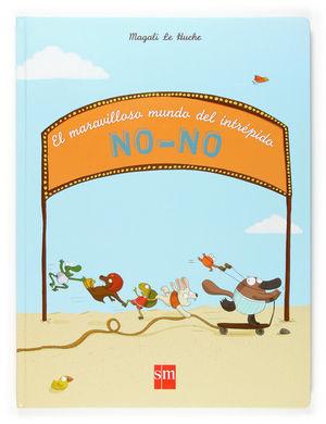 MARAVILLOSO MUNDO DEL INTREPIDO NO-NO, EL