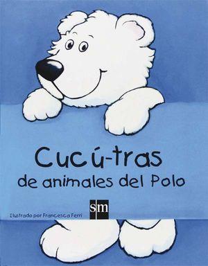 LC.CUCU - TRAS DE ANIMALES DEL POLO - LIBRO DE SOLAPAS