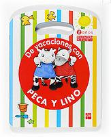 DE VACACIONES CON PECA Y LINO - 2 AÑOS