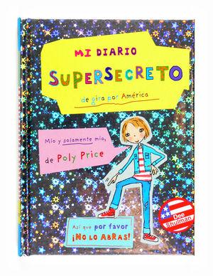 MI DIARIO SUPERSECRETO DE GIRA POR AMERICA (DE POLY PRICE)