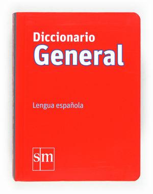 DICCIONARIO GENERAL DE LA LENGUA ESPAÑOLA    *** SM ***