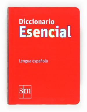 DICCIONARIO ESENCIAL DE LA LENGUA ESPAÑOLA   *** SM ***