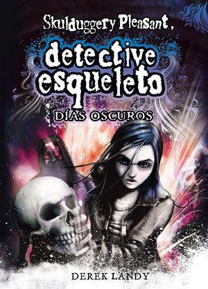 4.SKULDUGGERY PLEASANT.DIAS OSCUROS.DETECTIVE ESQUELETO