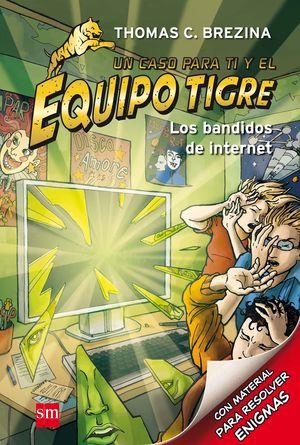 8 EQUIPO TIGRE  / LOS BANDIDOS DE INTERNET