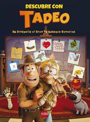 DESCUBRE CON TADEO: DE DINÓPOLIS AL GRAN TELESCOPIO DE CANARIAS