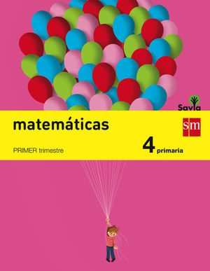 MATEMATICAS 4 EP TRIMESTRAL SAVIA