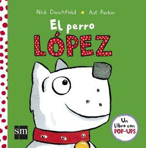 PERRO LOPEZ, EL (POP-UP)
