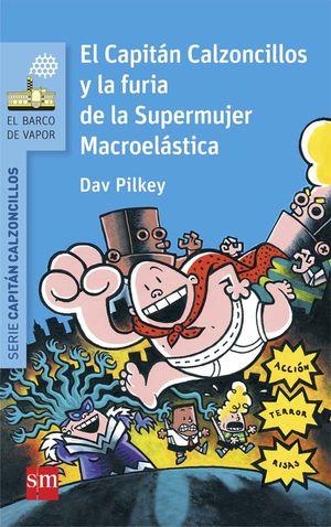 EL CAPITÁN CALZONCILLOS Y LA FURIA DE SUPERMUJER MACROELASTICA