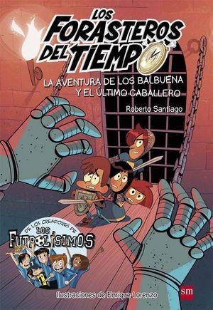 2 LA AVENTURA DE LOS BALBUENA Y EL ÚLTIMO CABALLERO / FORASTEROS DEL TIEMPO