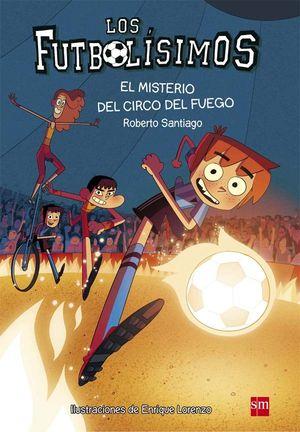 8 EL MISTERIO DEL CIRCO DEL FUEGO / FUTBOLISIMOS
