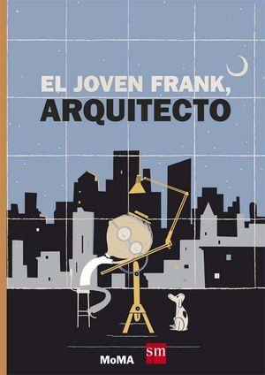 EL JOVEN FRANK, ARQUITECTO