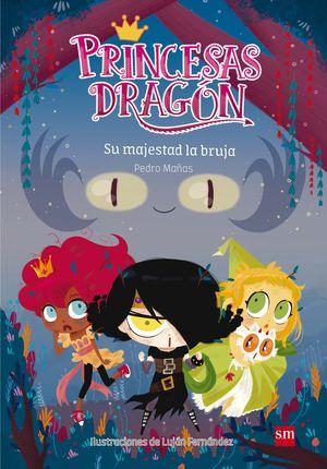 3 SU MAJESTAD LA BRUJA / PRINCESAS DRAGON