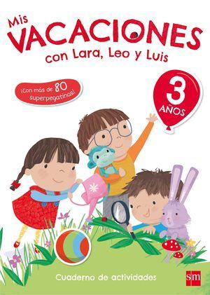 3 AÑOS MIS VACACIONES CON LARA, LEO Y LUIS