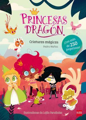PRINCESAS DRAGÓN CRIATURAS MÁGICAS CON 250 PEGATINAS