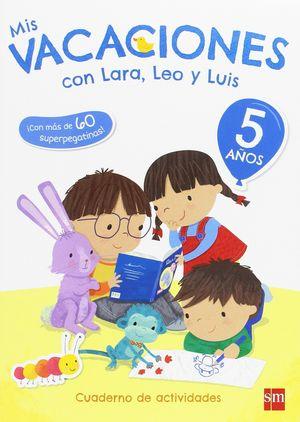 5 AÑOS MIS VACACIONES CON LARA, LEO Y LUIS