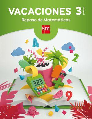 VACACIONES: REPASO DE MATEMÁTICAS. 3 EDUCACIÓN PRIMARIA