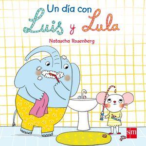 UN DIA CON LUIS Y LULA - LIBRO PIEZAS MOVILES Y SOLAPAS