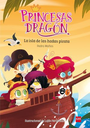 4 LA ISLA DE LAS HADAS PIRATA / PRINCESAS DRAGON