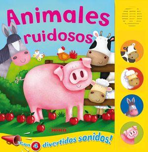 ANIMALES RUIDOSOS - LIBRO DE SONIDOS