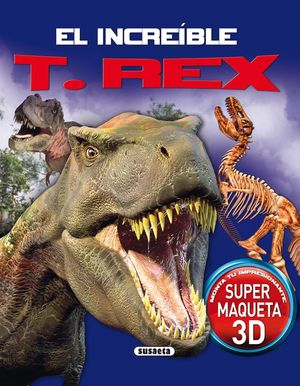 EL INCREÍBLE T. REX SUPER MAQUETA 3D