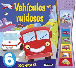 VEHÍCULOS RUIDOSOS - PULSA Y ESCUCHA - LIBRO DE SONIDOS
