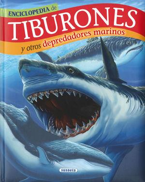 ENCICLOPEDIA DE TIBURONES Y OTROS DEPREDADORES MARINOS